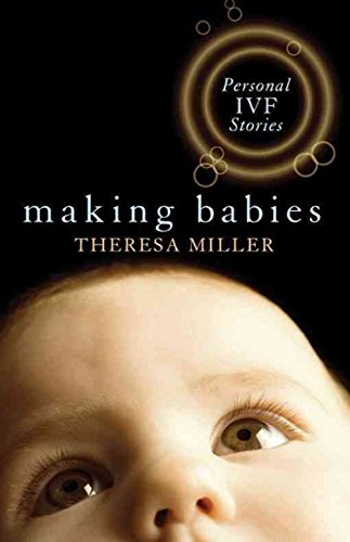 Making Babies: Personal IVF Stories