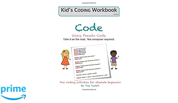 Code Using Pseudo Code: Fun coding activities for absolute