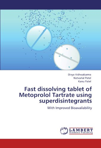 Fast Dissolving Tablet Of Metoprolol Tartrate Using Superdisintegrants  With Improved Bioavailability