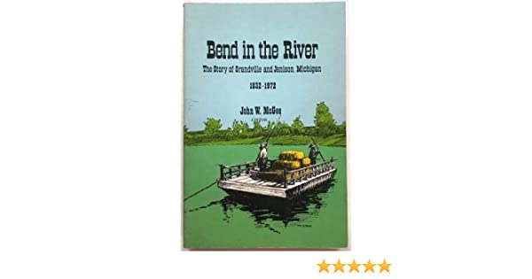 Bend in the River - The Story of Grandville and Jenison