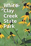 White Clay Creek State Park: Blank Lined Journal for Delaware Camping, Hiking, Fishing, Hunting, Kayaking, and All Other Outdoor Activities