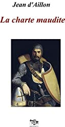 La charte maudite: Les aventures de Guilhem d'Ussel, chevalier troubadour