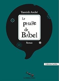 Le phare de Babel, Anché, Yannick
