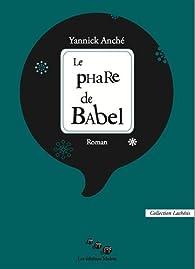 Le phare de Babel par Yannick Anché
