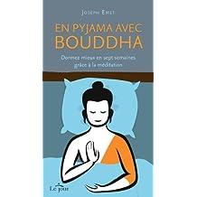 En pyjama avec Bouddha: Dormez mieux en sept semaines grA½ce Aÿ la meditation: Written by Joseph Emet, 2014 Edition, Publisher: Le Jour [Paperback]