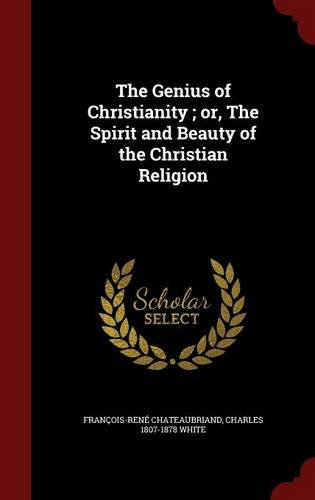 The Genius of Christianity ; or, The Spirit and Beauty of the Christian Religion ebook