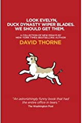 Look Evelyn, Duck Dynasty Wiper Blades, We Should Get Them.: A Collection of New Essays Paperback