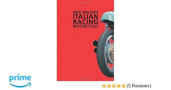 Mick walkers italian racing motorcycles redline motorcycles mick walkers italian racing motorcycles redline motorcycles brooklands books 9780953131112 amazon books fandeluxe Image collections