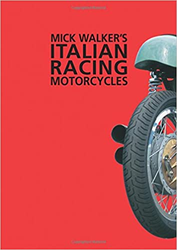 Mick walkers italian racing motorcycles redline motorcycles mick walkers italian racing motorcycles redline motorcycles brooklands books 9780953131112 amazon books fandeluxe