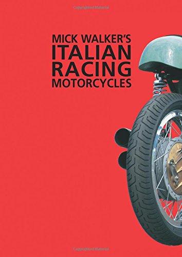 Mick Walker's Italian Racing Motorcycles (Redline Motorcycles)
