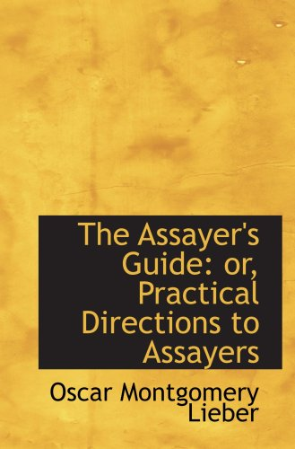 Assayers Guide (The Assayer's Guide: or, Practical Directions to Assayers)