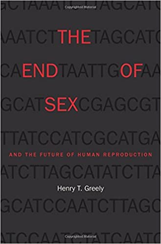Book The End of Sex and the Future of Human Reproduction