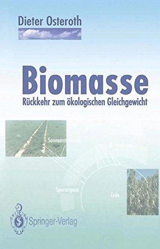 Biomasse: Rückkehr zum ökologischen Gleichgewicht