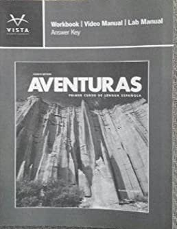 aventuras workbook video manual lab manual answer key vhl rh amazon com Vistas 4th Edition Leccion 11 Vista Clinical Diagnostics