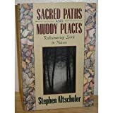 Sacred Paths and Muddy Places, Stephen Altschuler, 0913299928