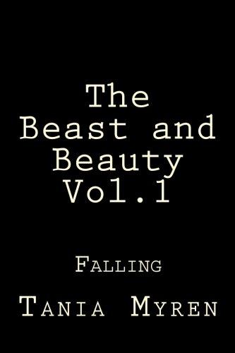 Read Online The Beast, and Beauty: Falling....... (Volume 1) pdf epub