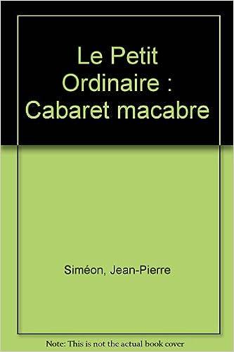 En ligne téléchargement gratuit Le Petit Ordinaire : Cabaret macabre epub, pdf