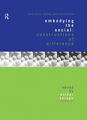 Embodying the Social: Constructions of Difference (Social Policy: Welfare, Power and Diversity)