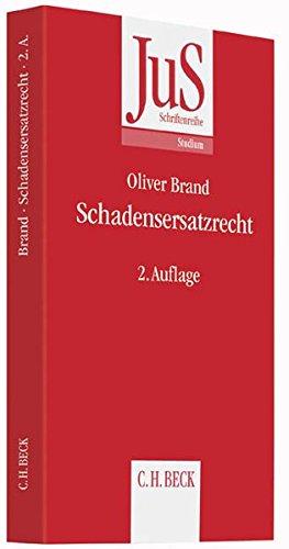 Schadensersatzrecht (JuS-Schriftenreihe/Studium, Band 190) Taschenbuch – 9. August 2015 Oliver Brand C.H.Beck 3406678505 Privatrecht / BGB
