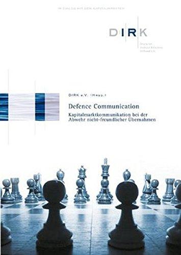 Defence Communication - Kapitalmarktkommunikation bei der Abwehr nichtfreundlicher Übernahmen