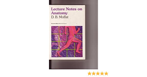 Lecture Notes On Anatomy 9780632036967 Medicine Health Science