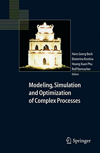 Modeling, Simulation and Optimization of Complex Processes: Proceedings of the International Conference on High Performance Scientific Computing, March 10-14, 2003, Hanoi, Vietnam by Hans Georg Bock Ekaterina Kostina Hoang Xuan Phu