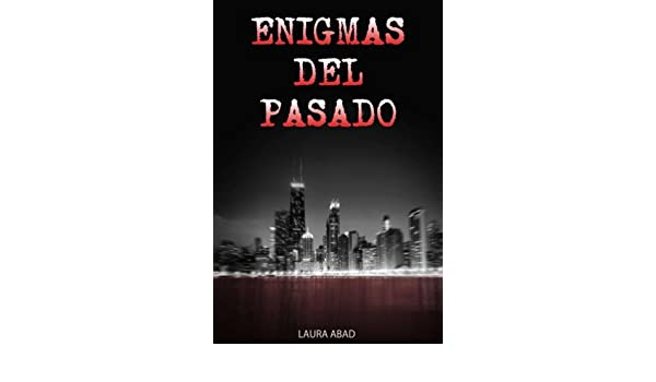 Enigmas Del Pasado (Spanish Edition) - Kindle edition by Laura Abad, Alejandro García, Uriel Oportet Editores. Literature & Fiction Kindle eBooks ...