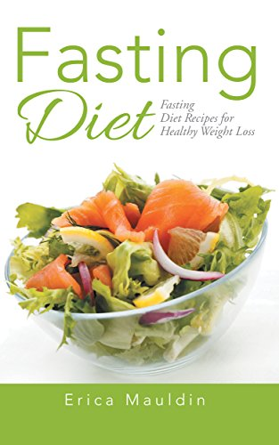 Fasting Diet: Fasting Diet Recipes for Healthy Weight Loss