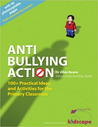 Book Anti-bullying Action: 100+ Practical Ideas and Activities for the Primary Classroom by Allan L. Beane (2008-09-01)