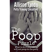 The Poop Puzzle: What to do if your child will not poop on the potty