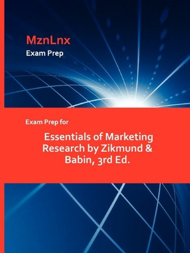 Download Exam Prep for Essentials of Marketing Research by Zikmund & Babin, 3rd Ed. ebook