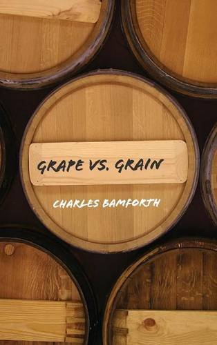 Grape vs. Grain: A Historical, Technological, and Social Comparison of Wine and Beer