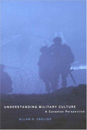 [Free] Understanding Military Culture: A Canadian Perspective [T.X.T]