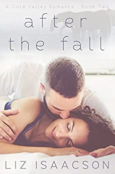 After the Fall (Gold Valley Romance Book 2) by [Isaacson, Liz, Johnson, Elana]