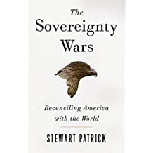 The Sovereignty Wars: Reconciling America with the World