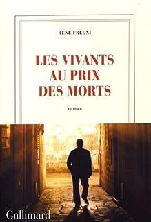 Les vivants au prix des morts, Frégni, René