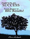 img - for Party Plan Success From Basics To Big Results book / textbook / text book