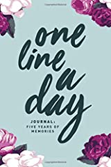 One Line A Day Journal: Five Years of Memories, 6x9 Diary, Dated and Lined Book, Floral Paperback
