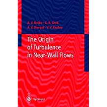 The Origin of Turbulence in Near-Wall Flows (Engineering Online Library)