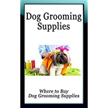 Dog Grooming Supplies: Where to Buy Dog Grooming Supplies