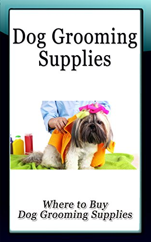 Best buy Dog Grooming Supplies: Where to