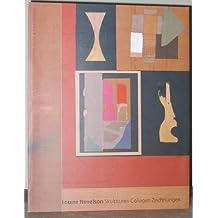 Louise Nevelson: Skulpturen Collagen Zeichnungen