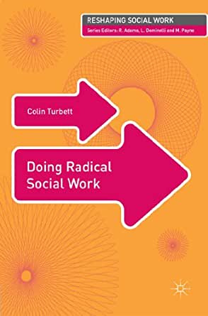 radical social work and social action The book radical social work in practice: making a difference, iain ferguson and rona woodward is published by policy press at the university of bristol.