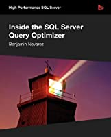 Inside the SQL Server Query Optimizer Front Cover