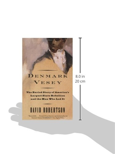 Denmark Vesey: The Buried Story of Americas Largest Slave Rebellion and the Man Who Led It