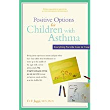 Positive Options for Children with Asthma: Everything Parents Need to Know (Positive Options for Health)