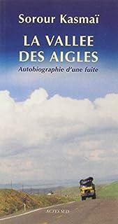 La vallée des aigles : autobiographie d'une fuite : récit, Kasmaï, Sorour
