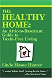 The Healthy Home, Linda Mason Hunter, 0595149715