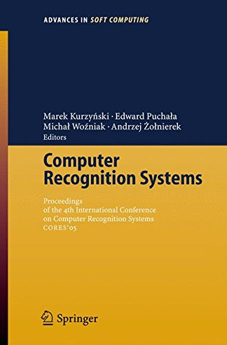Computer Recognition Systems: Proceedings of 4th International Conference on Computer Recognition Systems CORES'05 (Adva