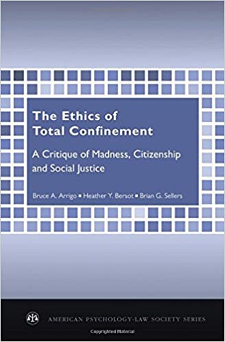 The Ethics of Total Confinement: A Critique of Madness